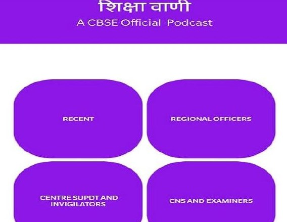 CBSE launches podcast app 'Shiksha Vani' for updates to stakeholders