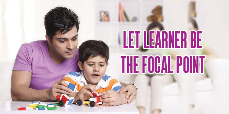 Let learner be the focal point