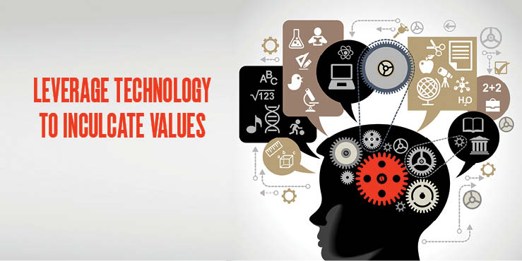 Leverage technology to inculcate values