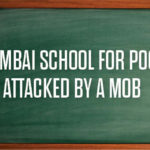 Mumbai School for poor, Attacked by mob