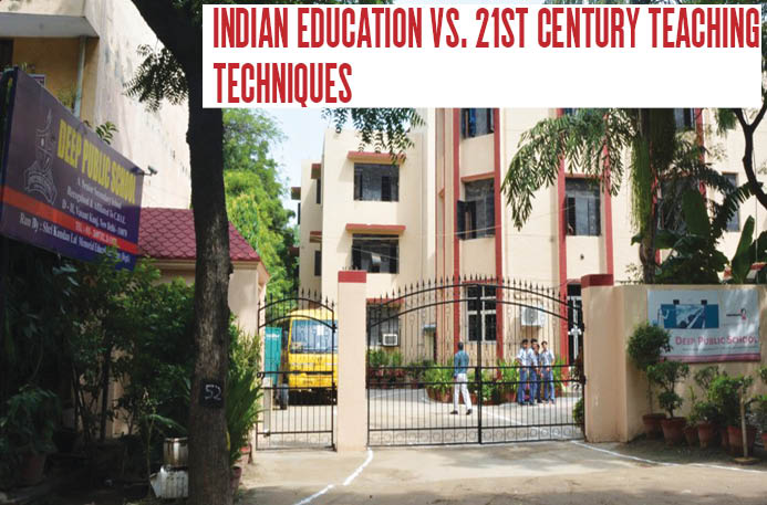 Indian Education vs. 21st century teaching Techniques1