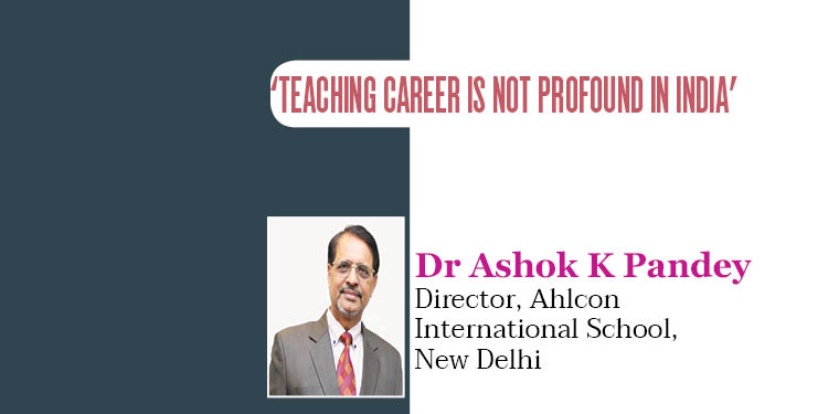 'Teaching career is not Profound in india'