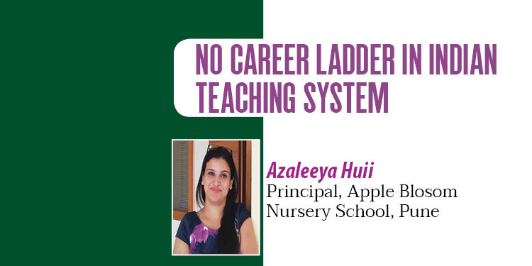 NO CAREER LADDER IN INDIAN TEACHING SYSTEM
